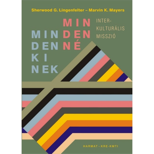 Mindenkinek mindenné - Lingenfelter, S. G. & Mayers, M. K.