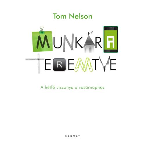 Munkára teremtve - Tom Nelson