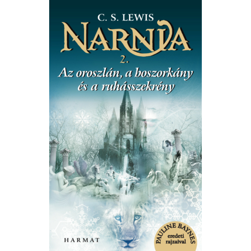 Narnia 2: Oroszlán, a boszorkány és a ruhásszekrény, Az - C.S. Lewis