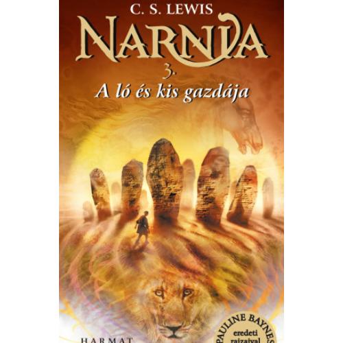 Narnia 3: Ló és kis gazdája, A - C.S. Lewis