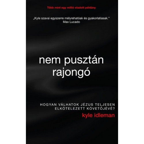 Nem Pusztán Rajongó - Kyle Idleman
