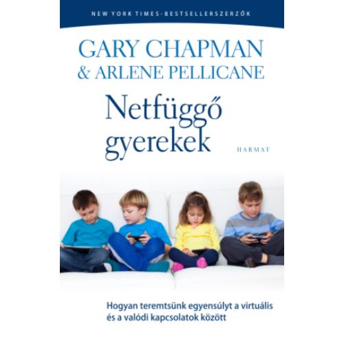 Netfüggő gyerekek-Gary Chapman · Arlene Pellicane