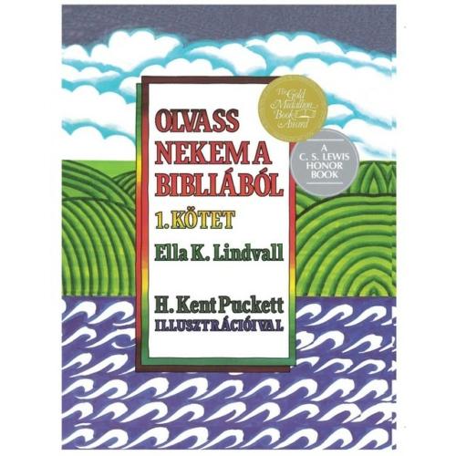 Olvass nekem a bibliából - 1. kötet - Ella K. Lindvall