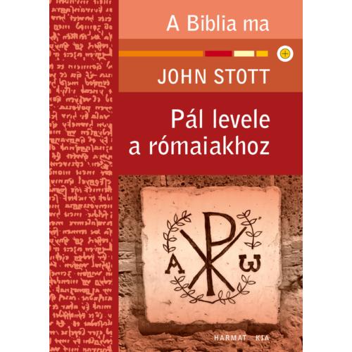Pál levele a Rómaiakhoz - Stott, John