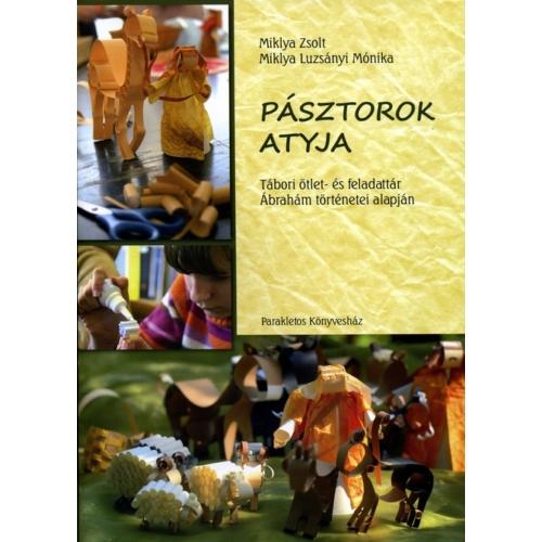 Pásztorok atyja - Miklya Zsolt , Miklya L. Mónika