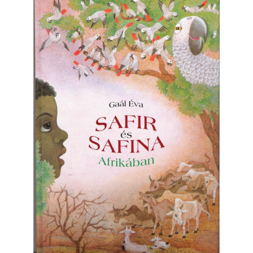 Safir és Safina Afrikában - Gaál Éva