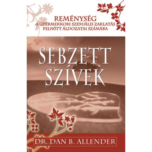 Sebzett szívek - Dr. Dan. B. Allender