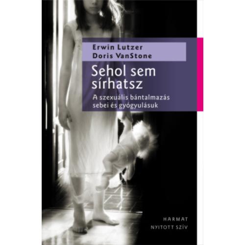 Sehol sem sírhatsz - Doris Van Stone, Erwin W. Lutzer