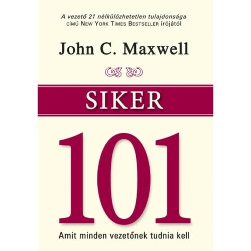 Siker 101 - John C. Maxwell