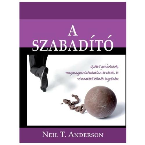 Szabadító, A - Neil T. Anderson