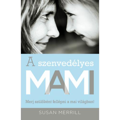 Szenvedélyes mami, A - Susan Merrill