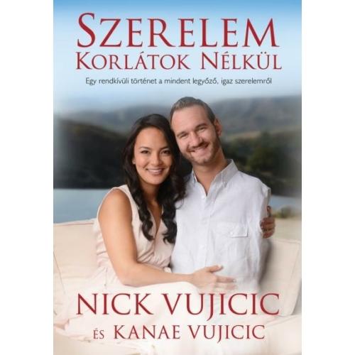 Szerelem korlátok nélkül - Nick Vujicic