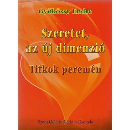 Szeretet, az új dimenzió - Gyökössy Endre