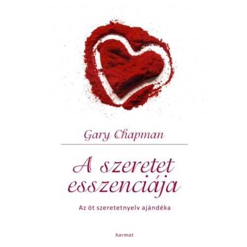Szeretet esszenciája, A - Gary Chapman