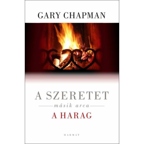 Szeretet másik arca - a harag, A - Gary Chapman