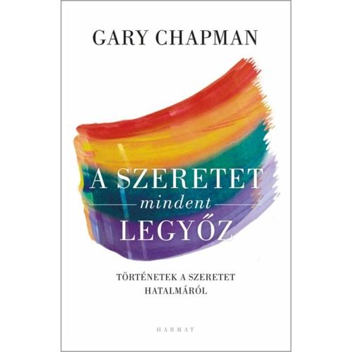 Szeretet mindent legyőz, A - Gary Chapman
