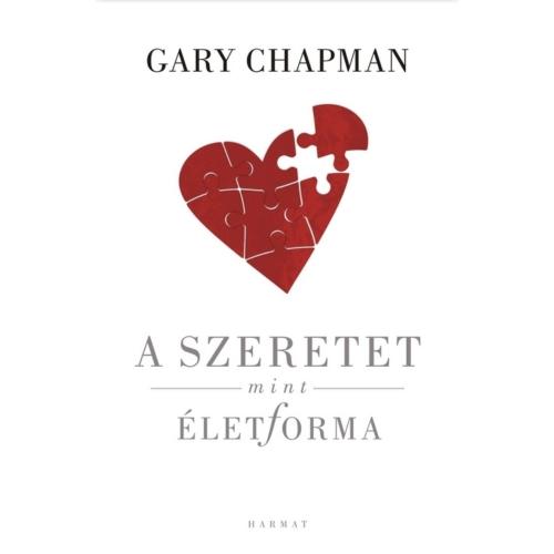 Szeretet mint életforma, A - Chapman, Gary