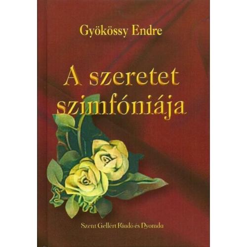 Szeretet szimfóniája - Gyökössy Endre