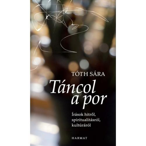 Táncol a por - Tóth Sára