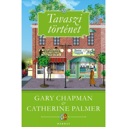 Tavaszi történet - Chapman, Gary, Catherine Palmer