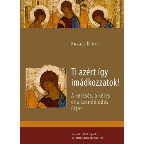 Ti azért így imádkozzatok! - Kovács Endre