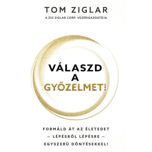 Válaszd a győzelmet - Tom Ziglar