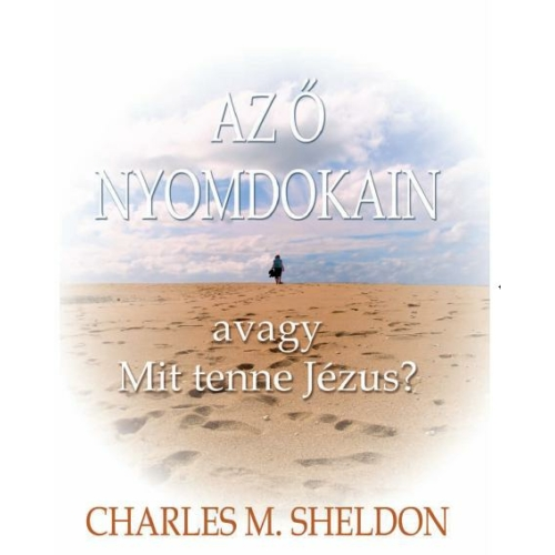 ő nyomdokain, Az - Charles M. Sheldon