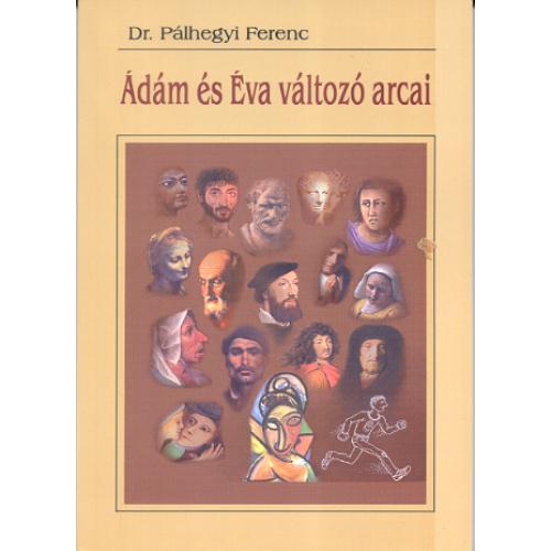 Ádám és Éva változó arcai - Dr. Pálhegyi Ferenc
