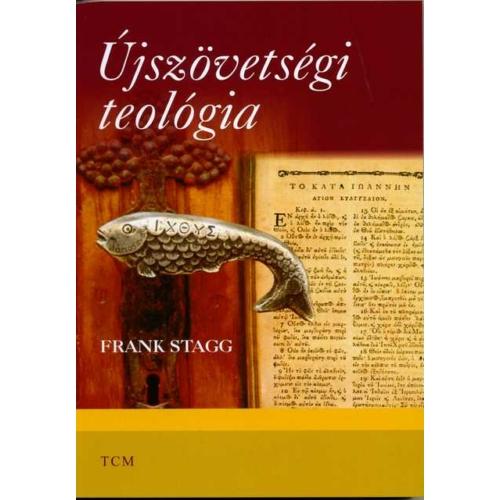 Újszövetségi teológia - Frank Stagg
