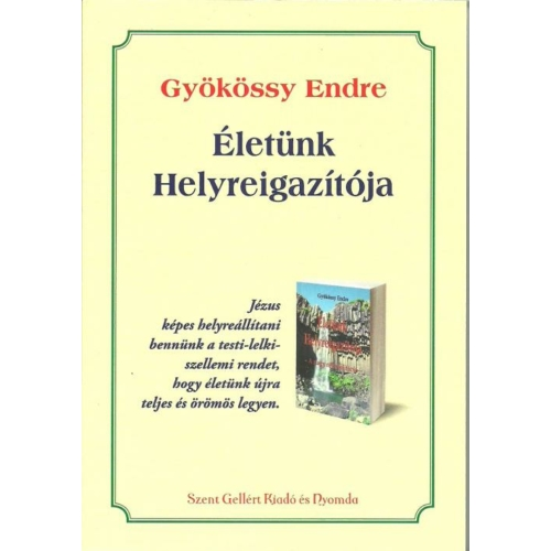 Életünk Helyreigazítója - Gyökössy Endre