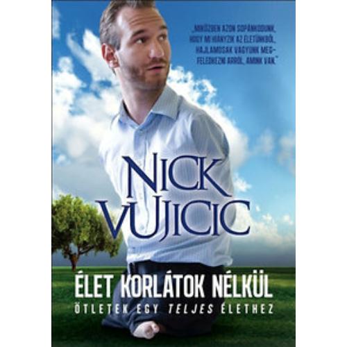Élet korlátok nélkül - Nick Vujicic