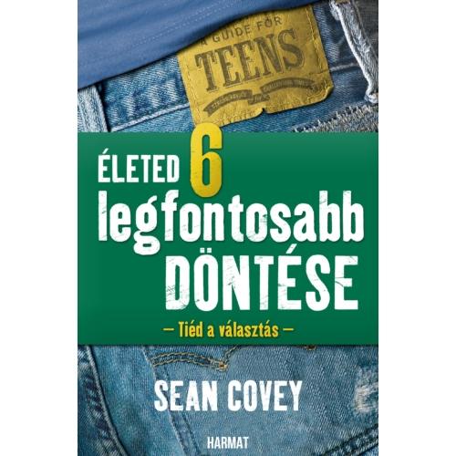 Életed 6 legfontosabb döntése - Sean Covey