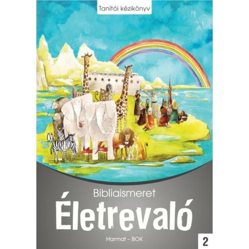 Életrevaló - Bibliaismeret 2. Tanítói kézikönyv (HA-1029)