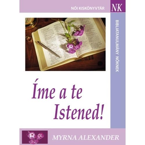 Íme a te Istened! - Myrna Alexander