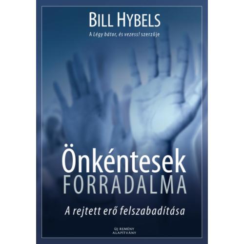 Önkéntesek Forradalma - Bill Hybels