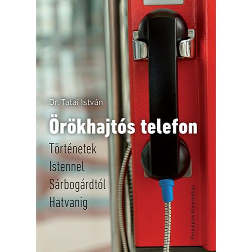 Örökhajtós telefon - Dr. Tatai István