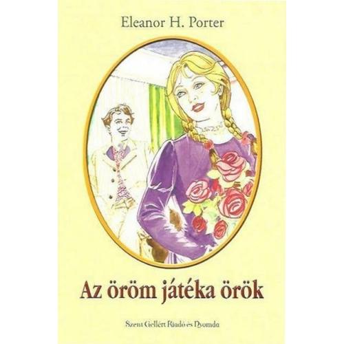 Öröm játéka örök, Az - Eleanor H. Porter