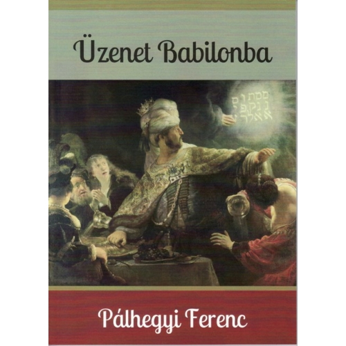 Üzenet Babilonba - Pálhegyi Ferenc