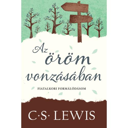 Öröm vonzásában, Az - Lewis, C. S.