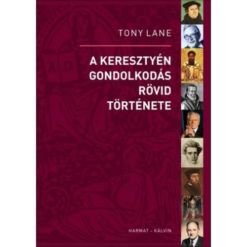 A keresztyén gondolkodás rövid története - Tony Lane