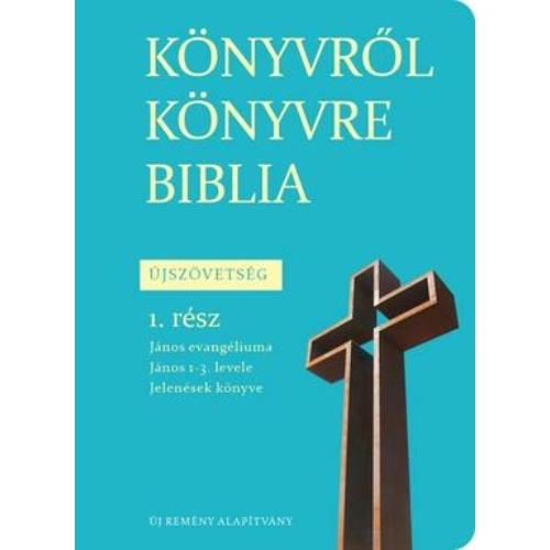 Könyvről könyvre Biblia - Újszövetség - 1. rész