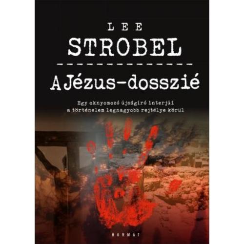 A Jézus-dosszié - Lee Strobel